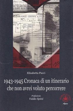 1943-1945 Cronaca di un itinerario che non avrei voluto percorrere